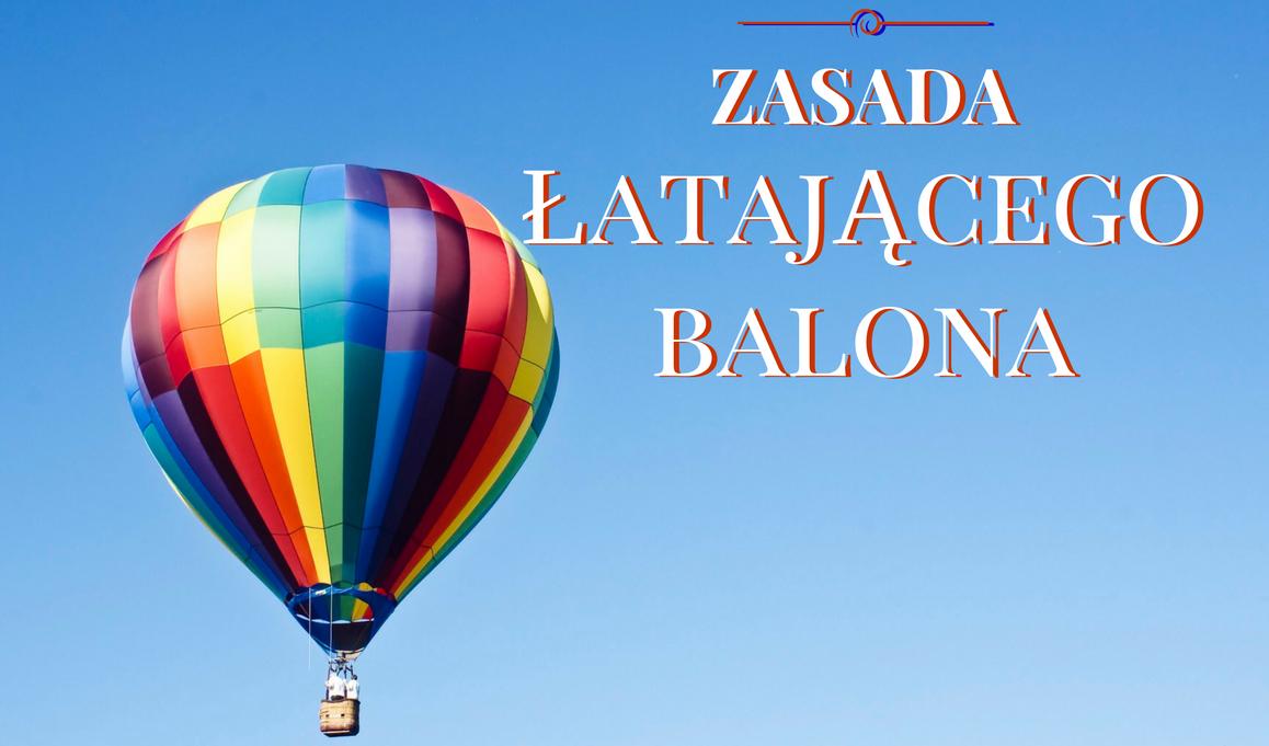 Zasada latającego balona – czyznasz taką?