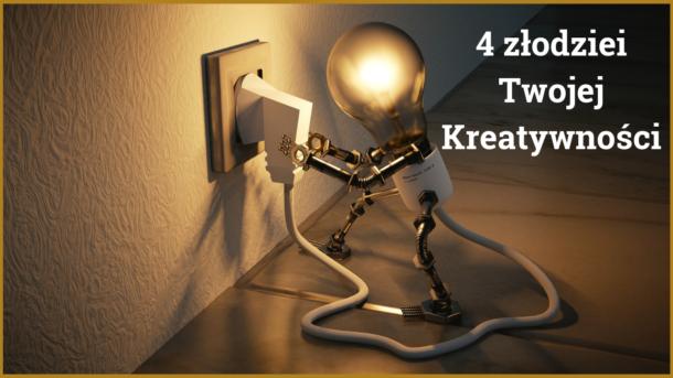Poznaj czterech złodziei Twojejkreatywności!